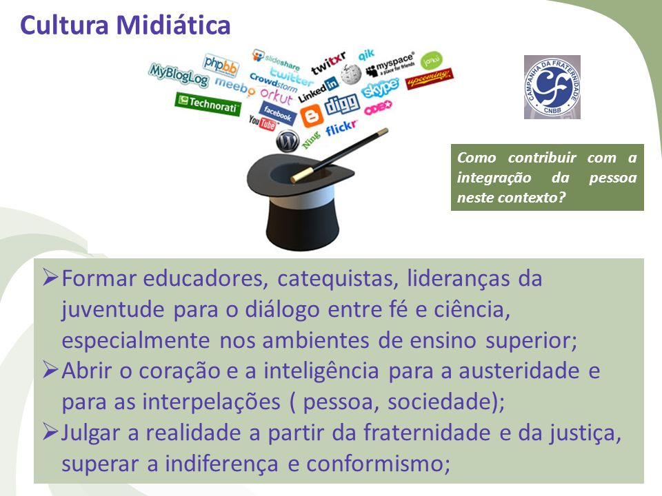 Cultura Midiática Como contribuir com a integração da pessoa neste contexto
