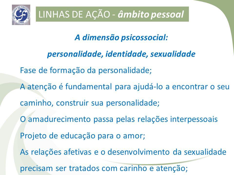 A dimensão psicossocial: personalidade, identidade, sexualidade