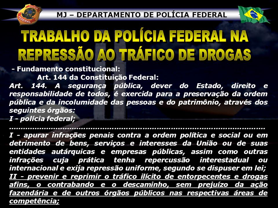 TRABALHO DA POLÍCIA FEDERAL NA REPRESSÃO AO TRÁFICO DE DROGAS