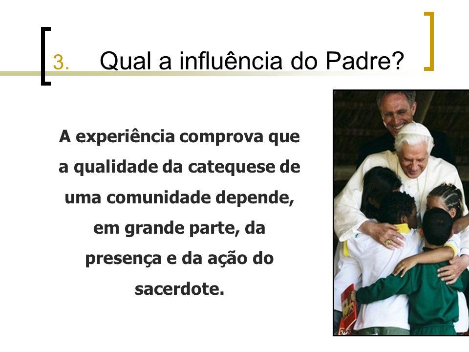 3. Qual a influência do Padre