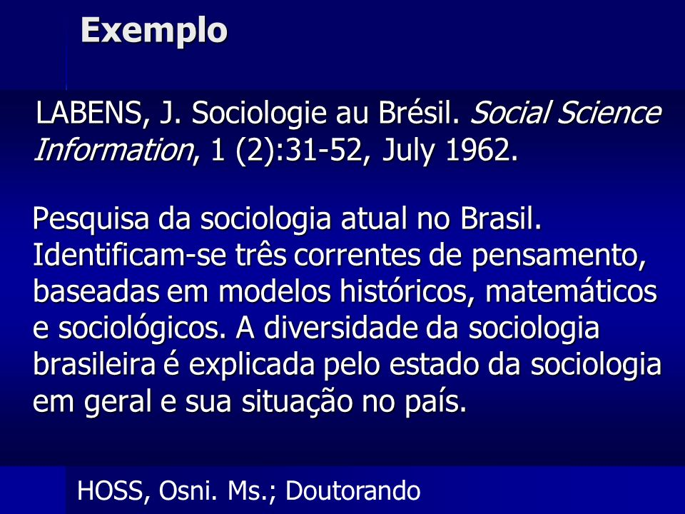 Exemplo LABENS, J. Sociologie au Brésil. Social Science Information, 1 (2):31-52, July 1962.