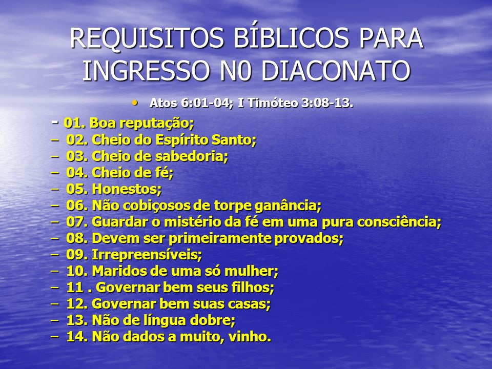 REQUISITOS BÍBLICOS PARA INGRESSO N0 DIACONATO