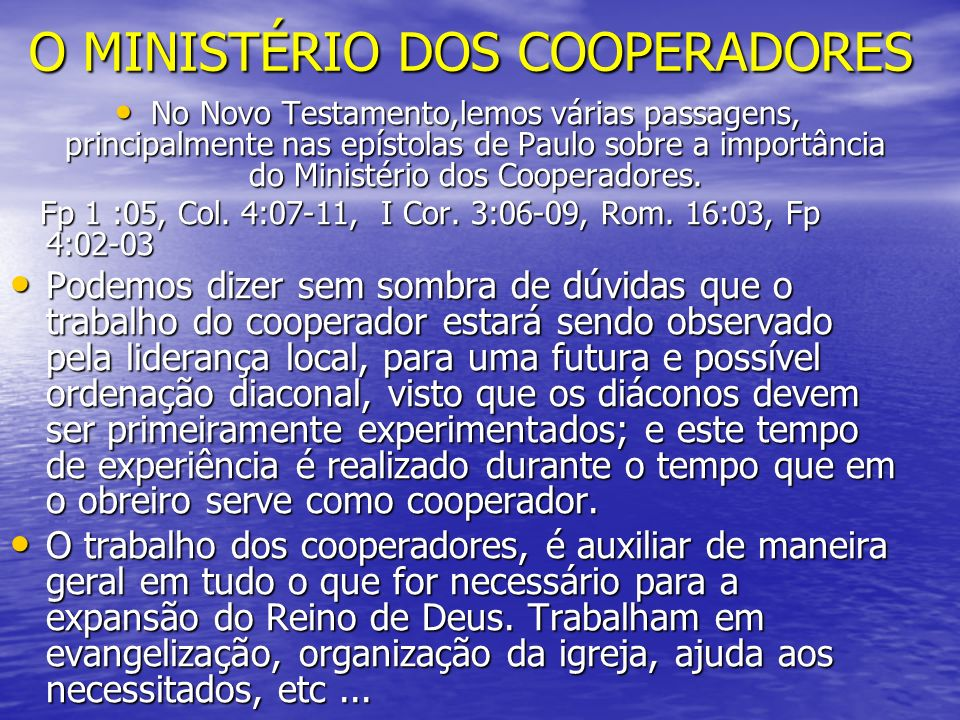 O MINISTÉRIO DOS COOPERADORES