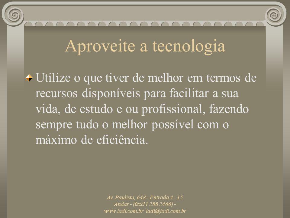 Aproveite a tecnologia