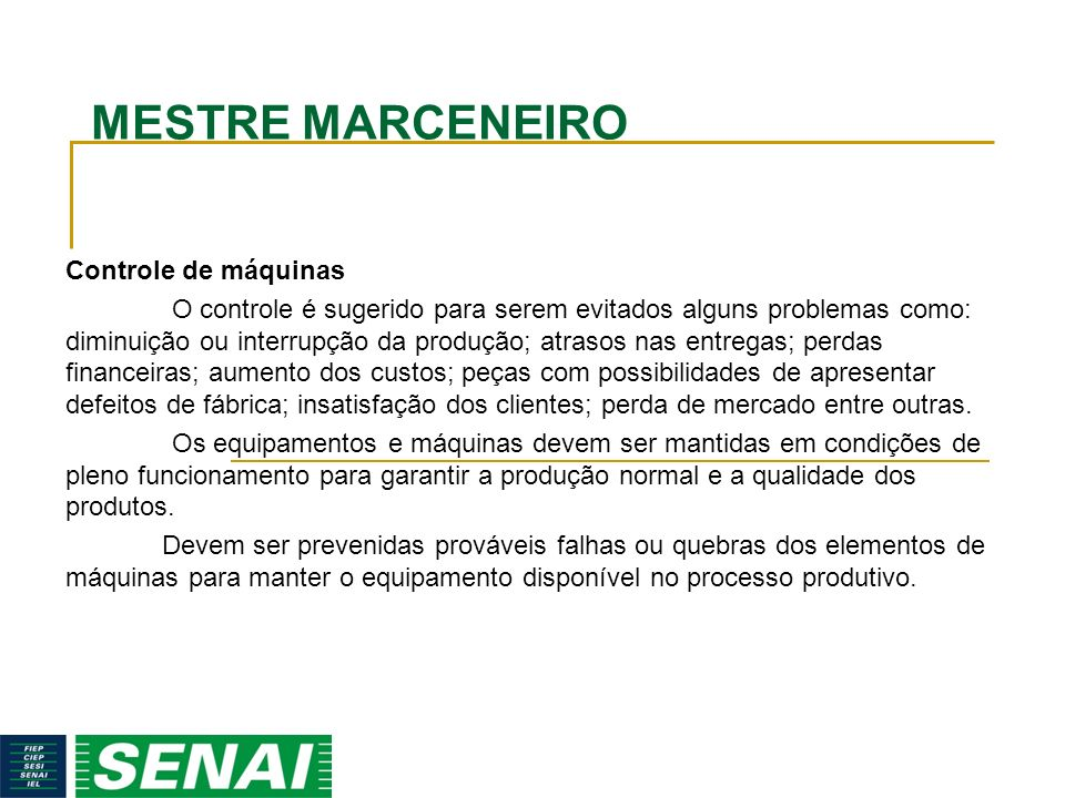 MESTRE MARCENEIRO Controle de máquinas