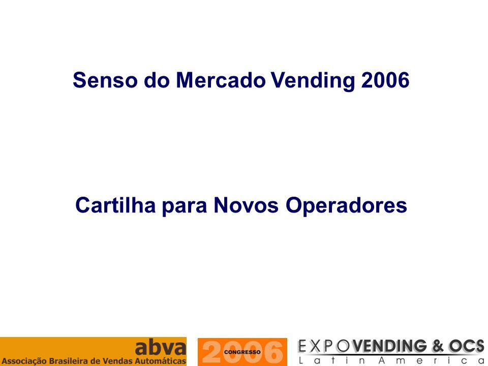 Senso do Mercado Vending 2006 Cartilha para Novos Operadores