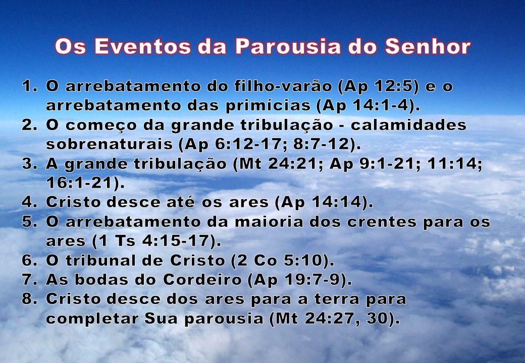 Os Eventos da Parousia do Senhor