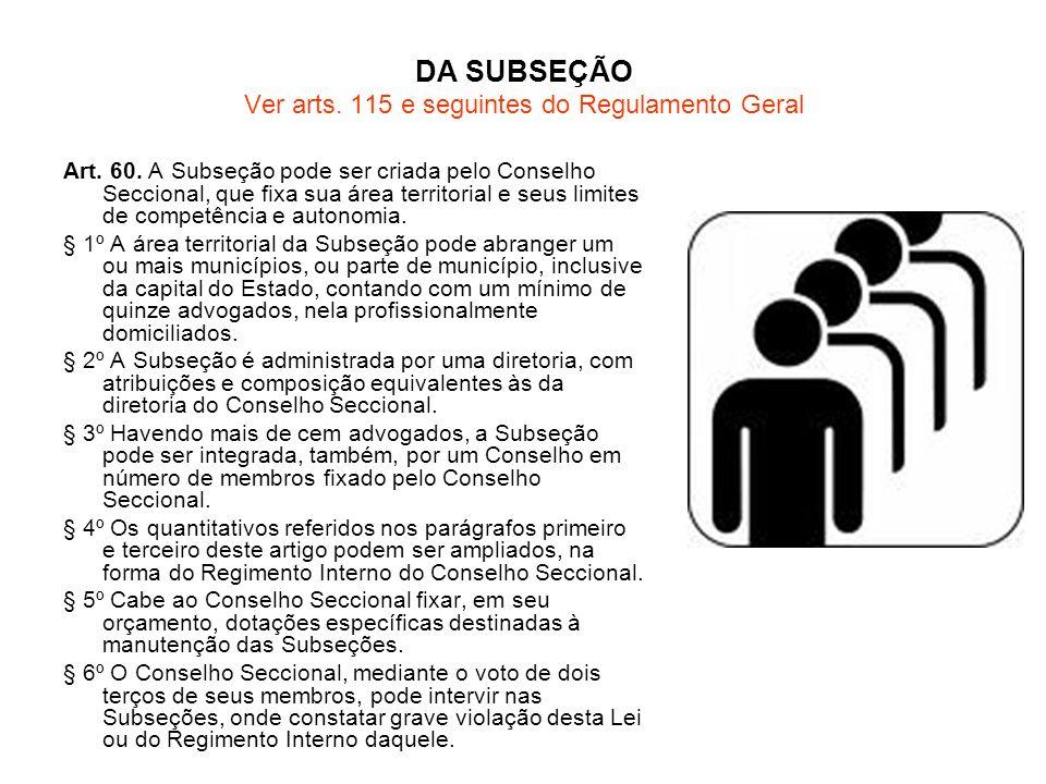 DA SUBSEÇÃO Ver arts. 115 e seguintes do Regulamento Geral