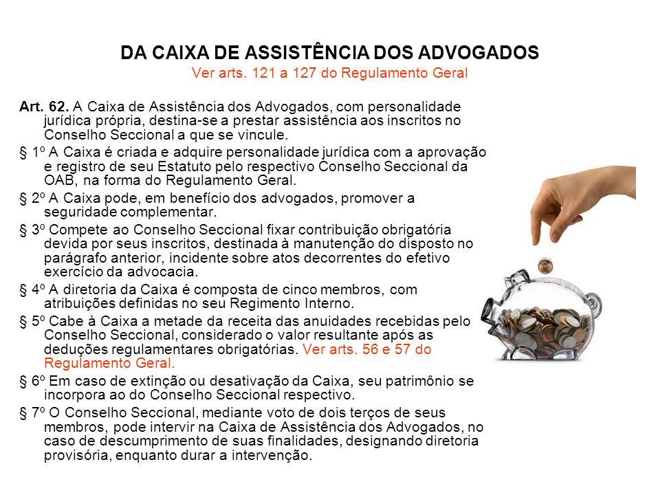 DA CAIXA DE ASSISTÊNCIA DOS ADVOGADOS Ver arts