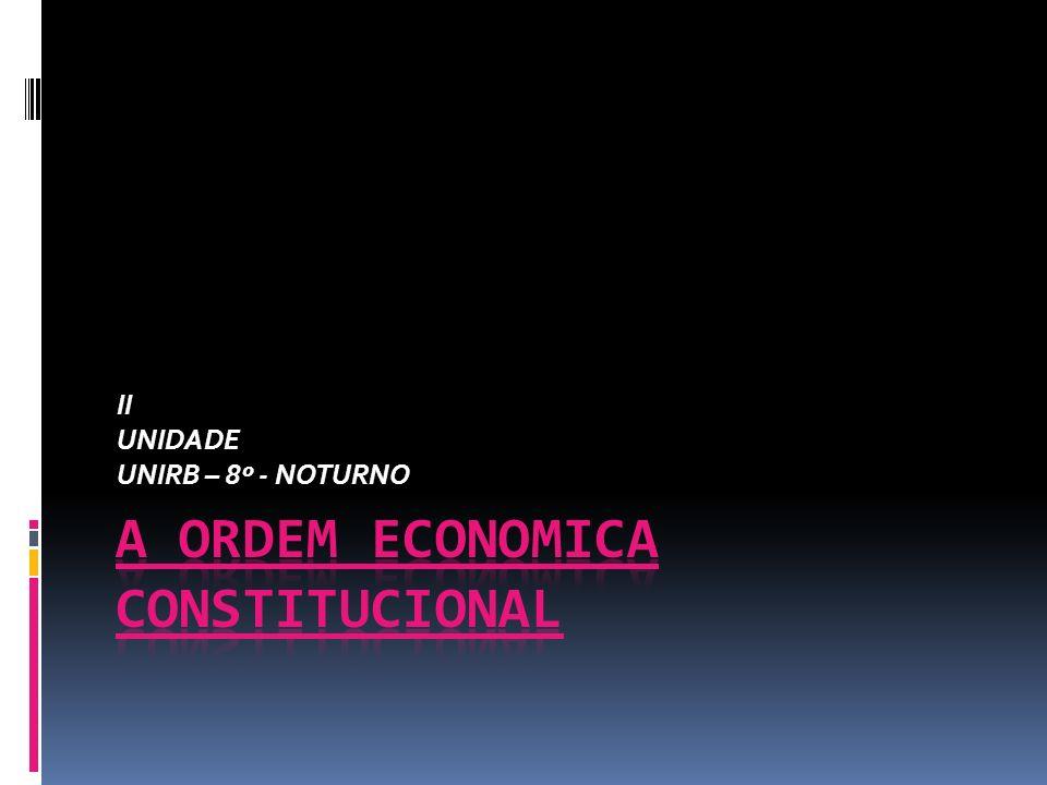 A ORDEM ECONOMICA CONSTITUCIONAL