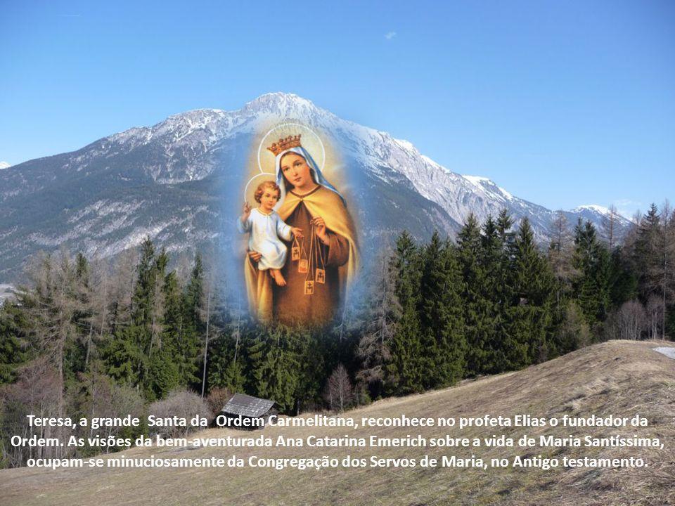 Teresa, a grande Santa da Ordem Carmelitana, reconhece no profeta Elias o fundador da Ordem.