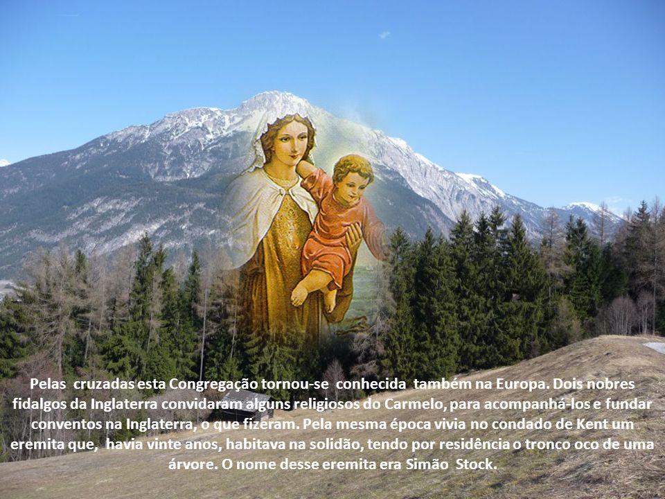 Pelas cruzadas esta Congregação tornou-se conhecida também na Europa