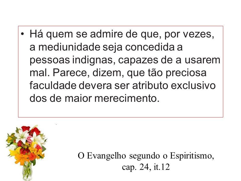 O Evangelho segundo o Espiritismo, cap. 24, it.12