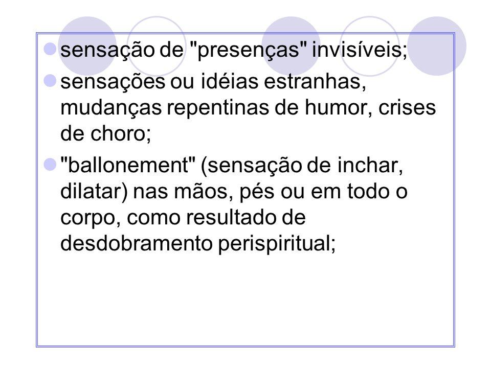 sensação de presenças invisíveis;