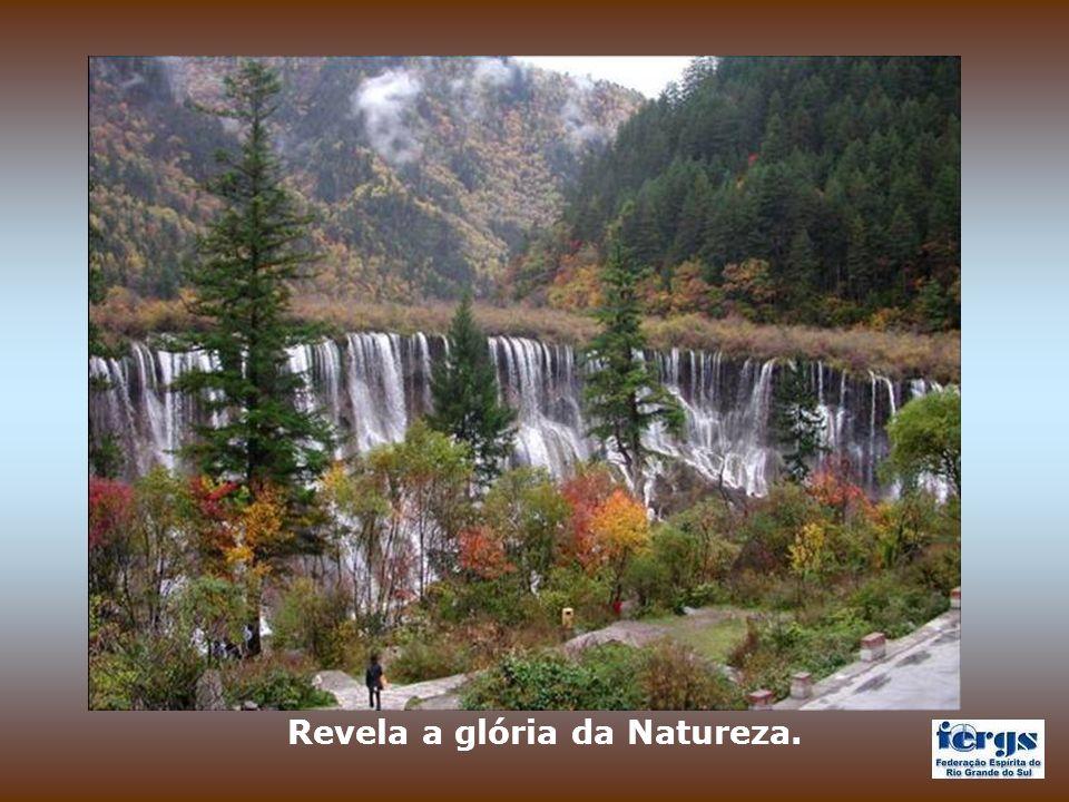 Revela a glória da Natureza.