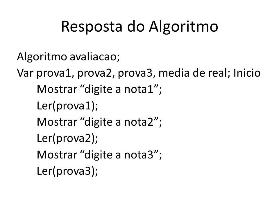 Resposta do Algoritmo Algoritmo avaliacao;