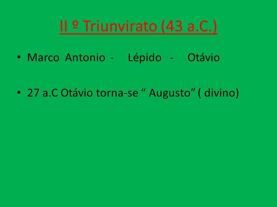 II º Triunvirato (43 a.C.) Marco Antonio - Lépido - Otávio