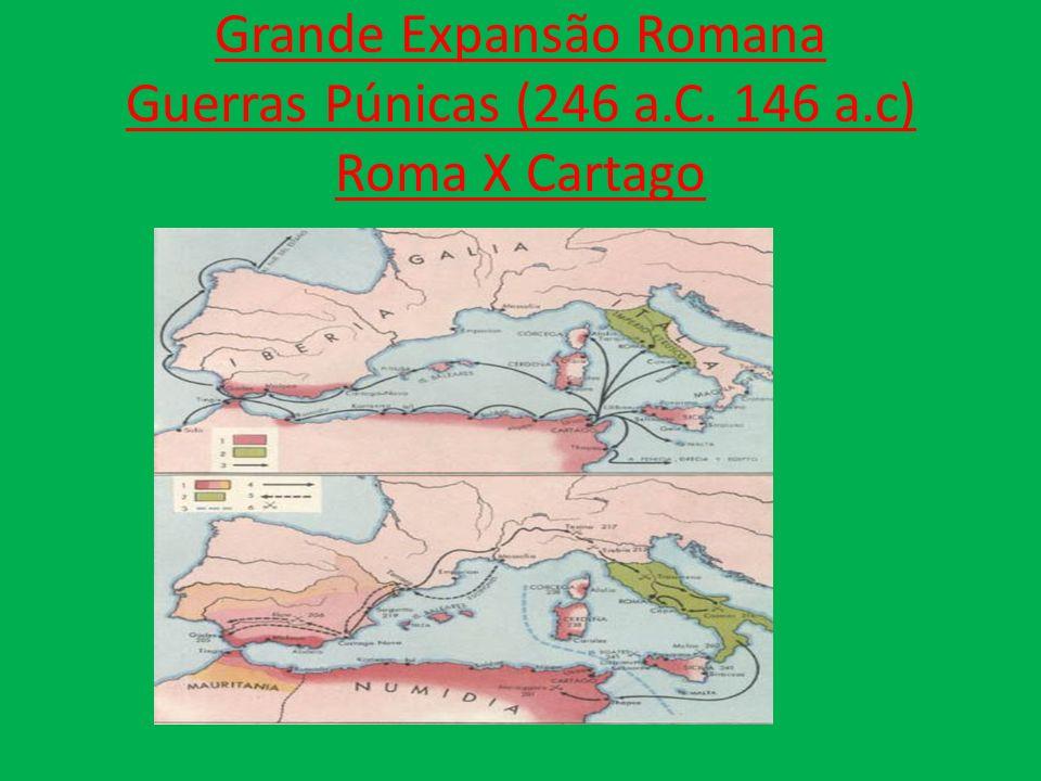 Grande Expansão Romana Guerras Púnicas (246 a. C. 146 a