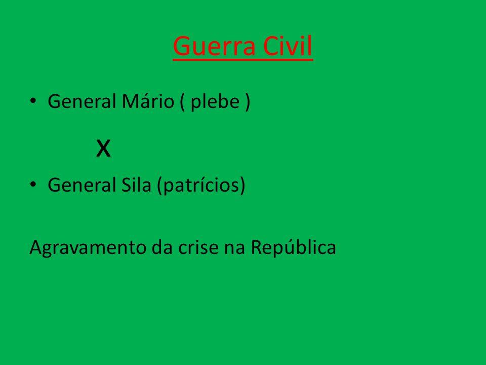x Guerra Civil General Mário ( plebe ) General Sila (patrícios)