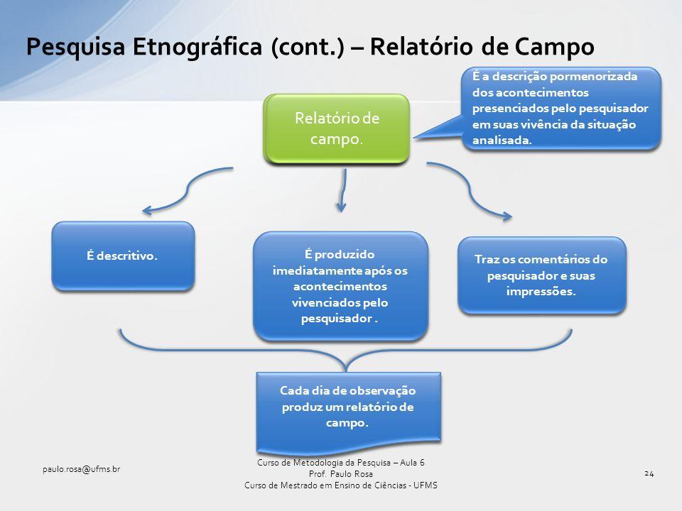 Pesquisa Etnográfica (cont.) – Relatório de Campo