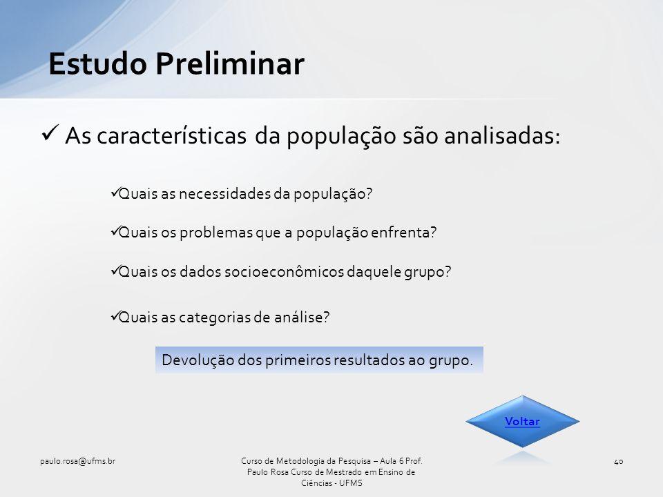 Estudo Preliminar As características da população são analisadas: