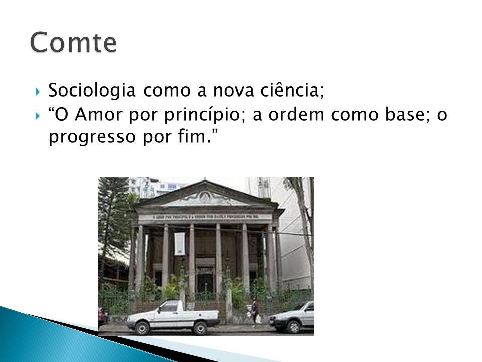 Comte Sociologia como a nova ciência;