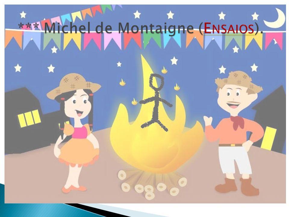 *** Michel de Montaigne (Ensaios).