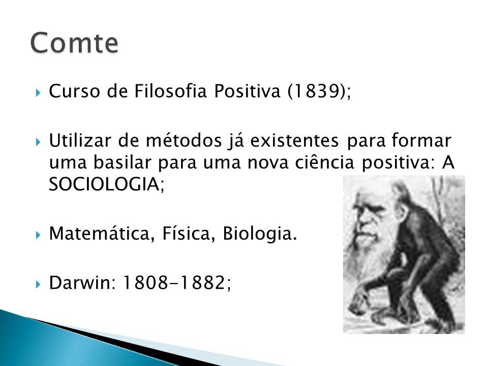 Comte Curso de Filosofia Positiva (1839);