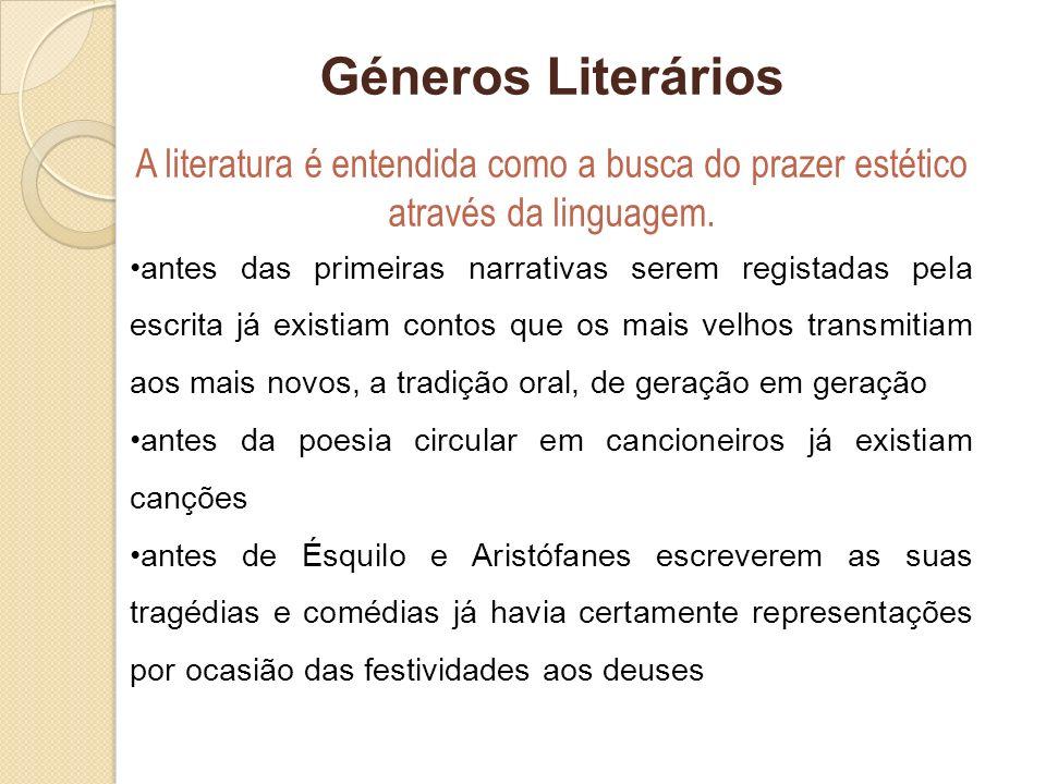Géneros Literários A literatura é entendida como a busca do prazer estético através da linguagem.