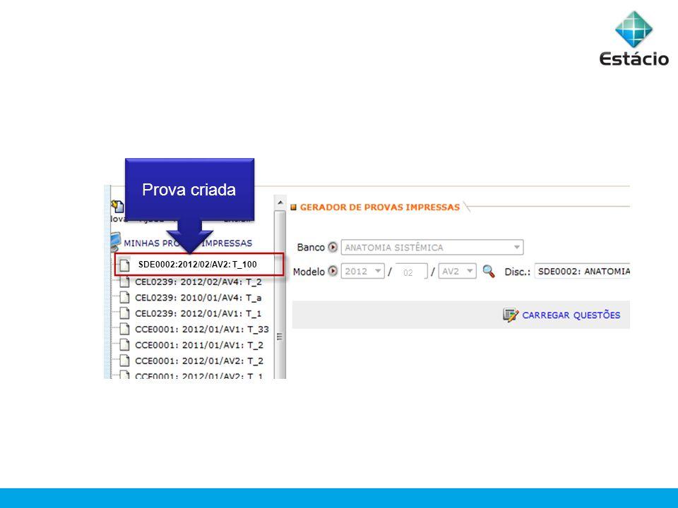 Prova criada SDE0002:2012/02/AV2: T_100 02