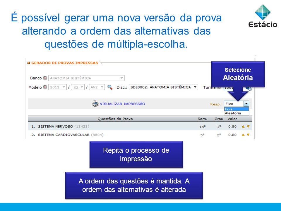 É possível gerar uma nova versão da prova alterando a ordem das alternativas das questões de múltipla-escolha.