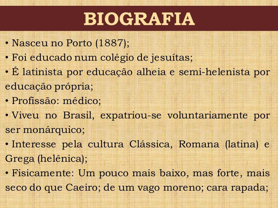 BIOGRAFIA Nasceu no Porto (1887); Foi educado num colégio de jesuítas;