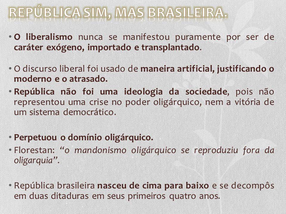REPÚBLICA SIM, MAS BRASILEIRA.