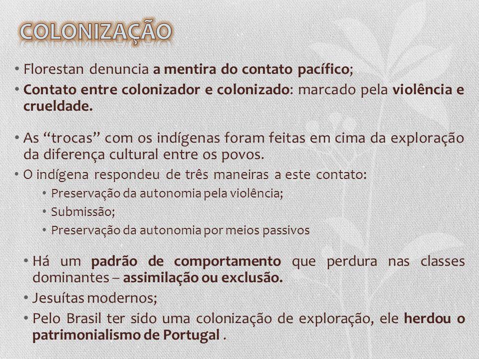 COLONIZAÇÃO Florestan denuncia a mentira do contato pacífico;