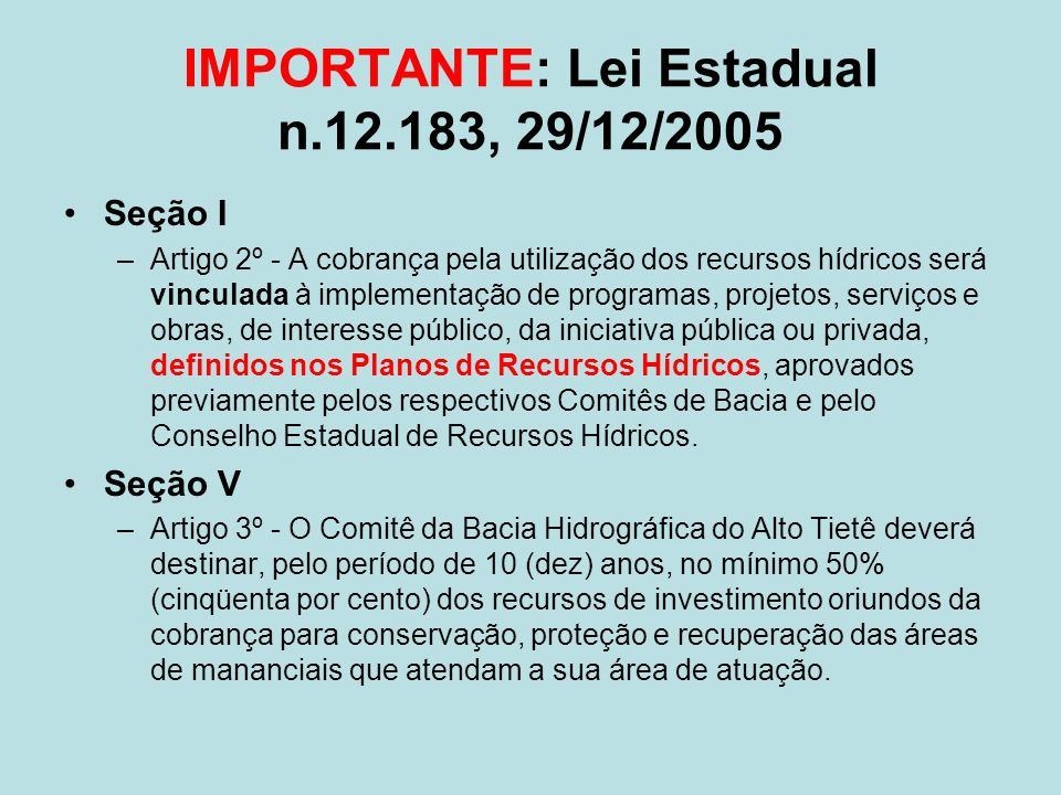 IMPORTANTE: Lei Estadual n.12.183, 29/12/2005