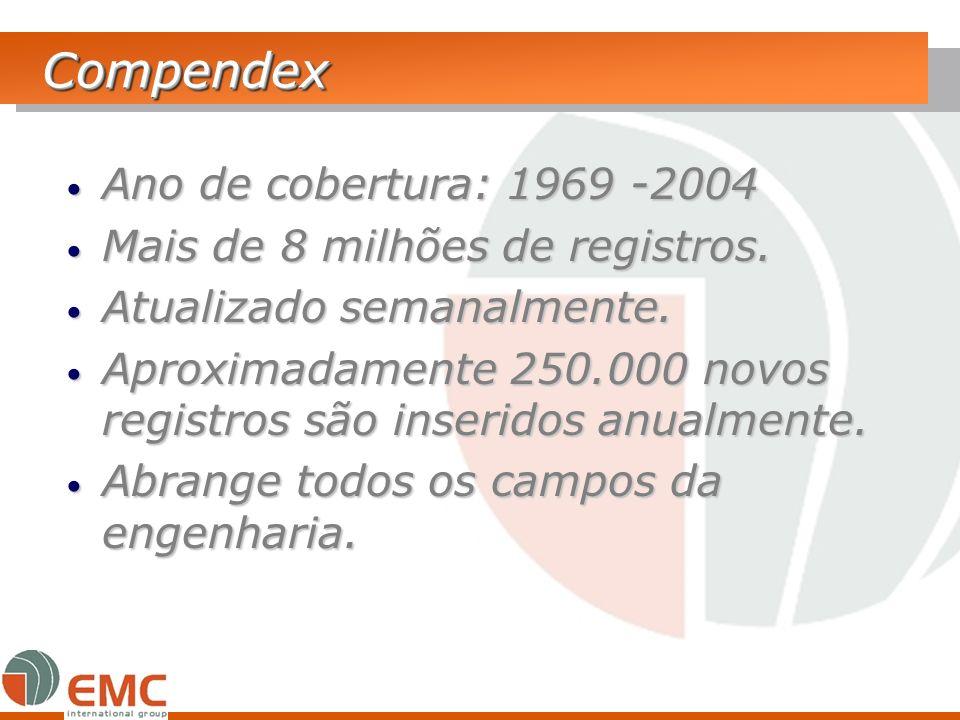 Compendex Ano de cobertura: 1969 -2004 Mais de 8 milhões de registros.