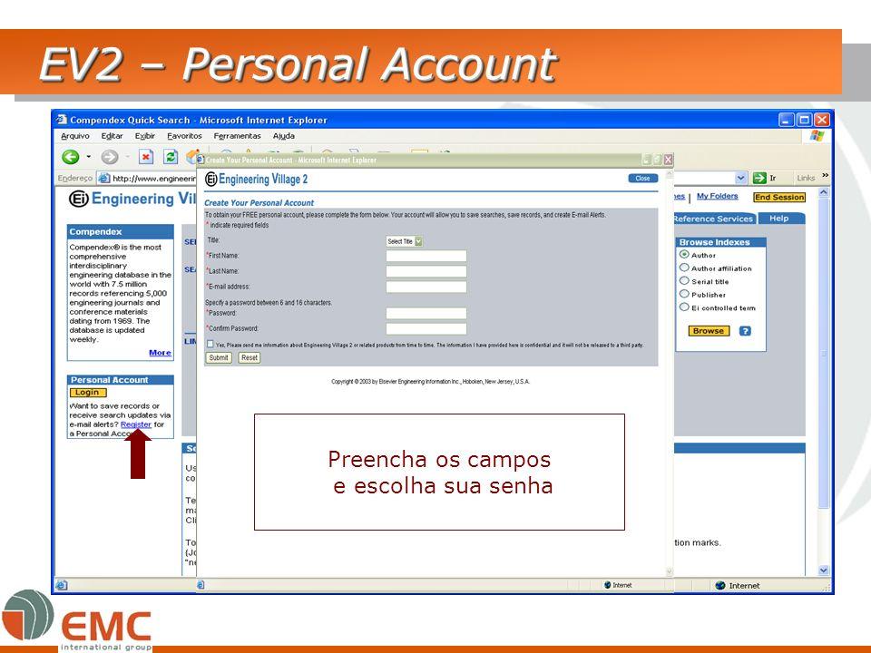EV2 – Personal Account Preencha os campos e escolha sua senha