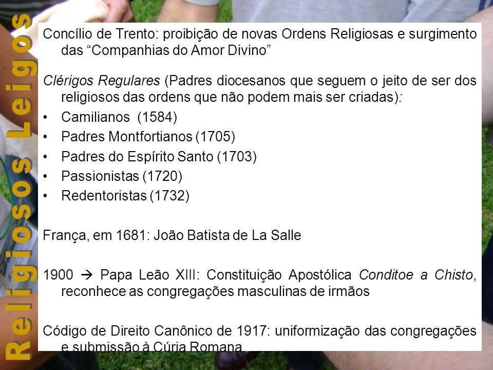Concílio de Trento: proibição de novas Ordens Religiosas e surgimento das Companhias do Amor Divino