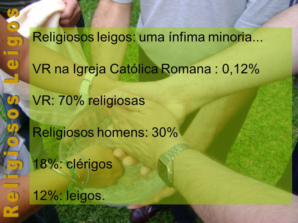 Religiosos leigos: uma ínfima minoria...