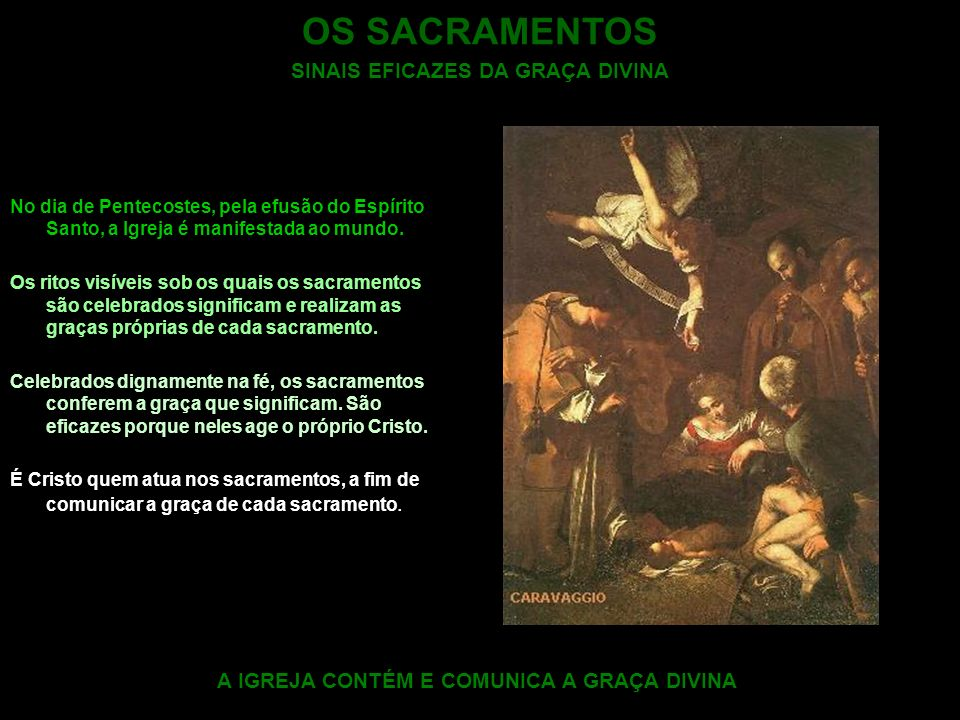 OS SACRAMENTOS SINAIS EFICAZES DA GRAÇA DIVINA