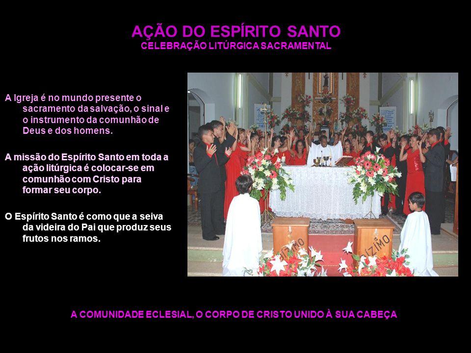 AÇÃO DO ESPÍRITO SANTO CELEBRAÇÃO LITÚRGICA SACRAMENTAL