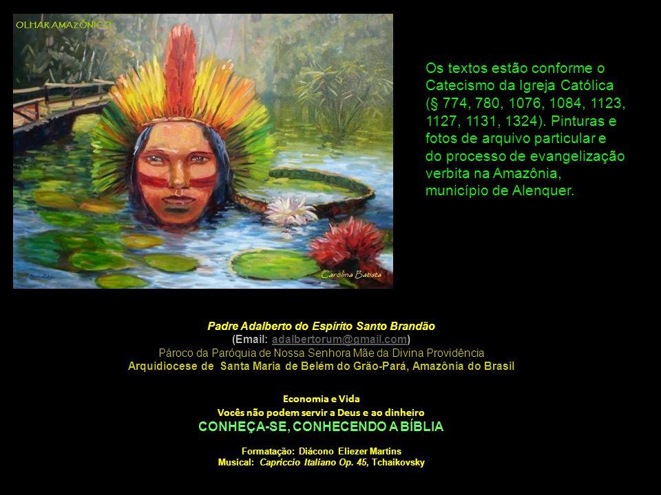 Os textos estão conforme o Catecismo da Igreja Católica (§ 774, 780, 1076, 1084, 1123, 1127, 1131, 1324). Pinturas e fotos de arquivo particular e do processo de evangelização verbita na Amazônia, município de Alenquer.
