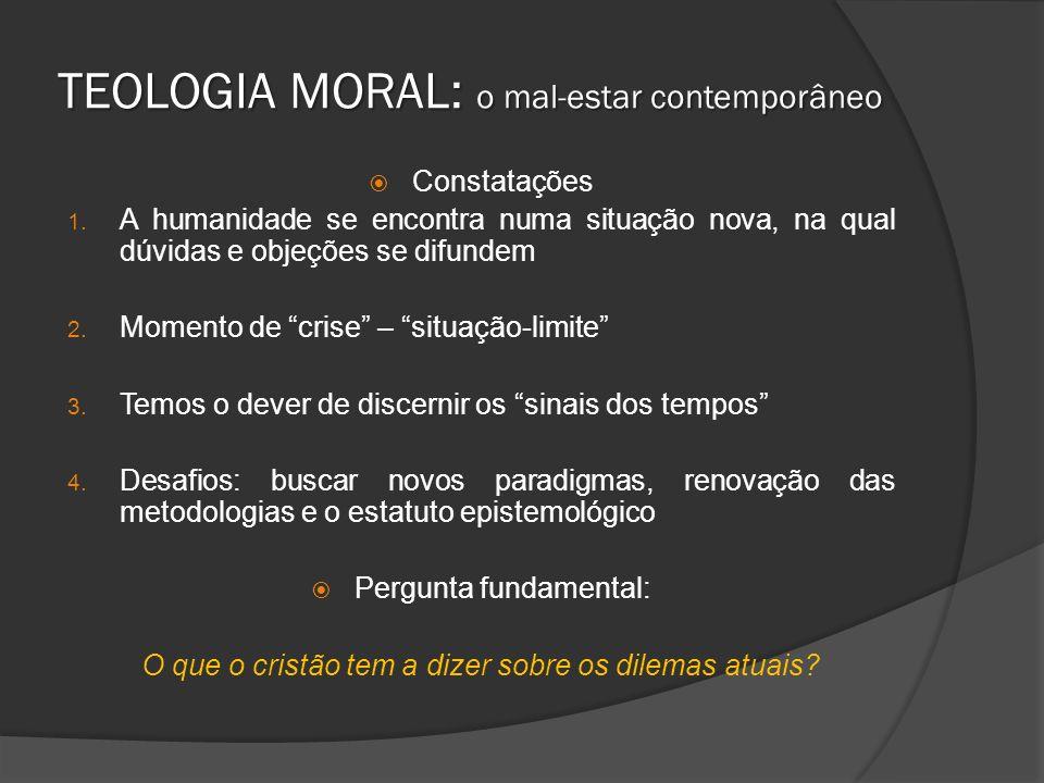 TEOLOGIA MORAL: o mal-estar contemporâneo