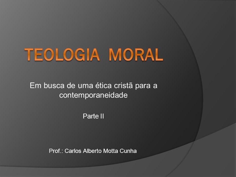 Em busca de uma ética cristã para a contemporaneidade Parte II