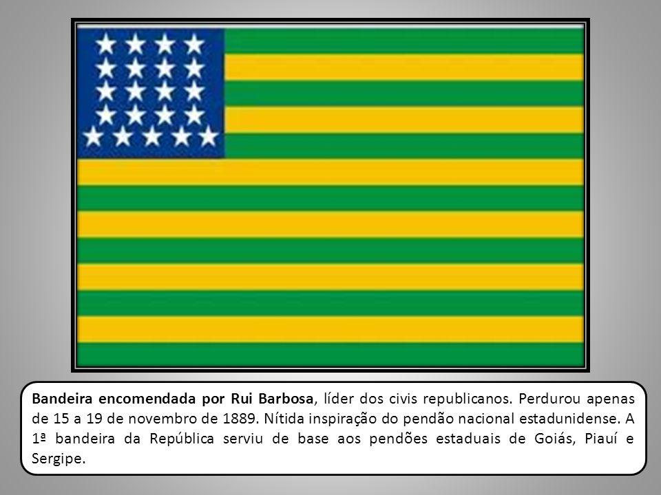 Bandeira encomendada por Rui Barbosa, líder dos civis republicanos