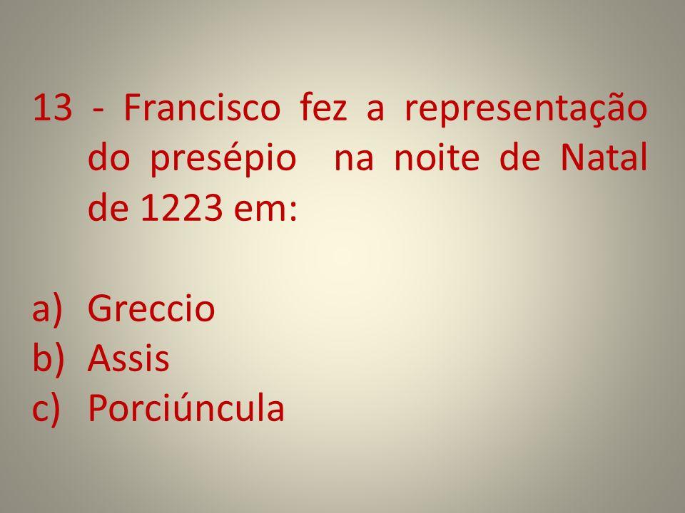 13 - Francisco fez a representação do presépio na noite de Natal de 1223 em: