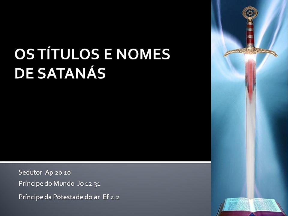 OS TÍTULOS E NOMES DE SATANÁS