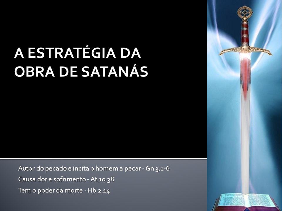 A ESTRATÉGIA DA OBRA DE SATANÁS