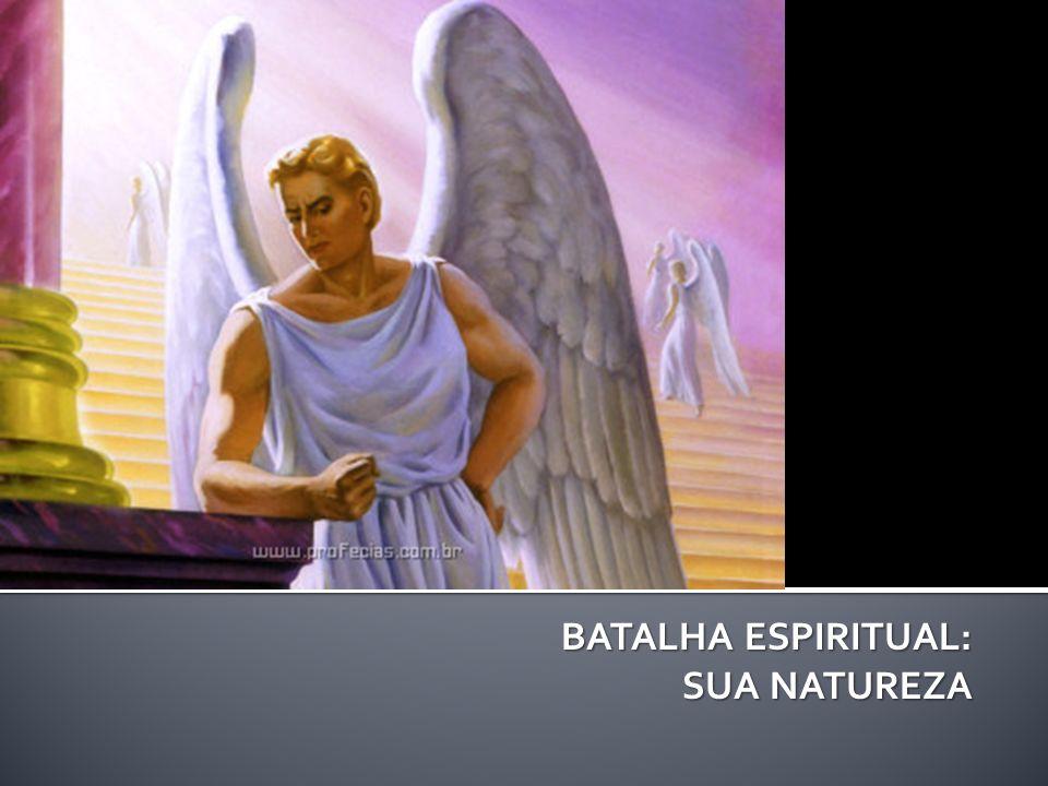 BATALHA ESPIRITUAL: SUA NATUREZA