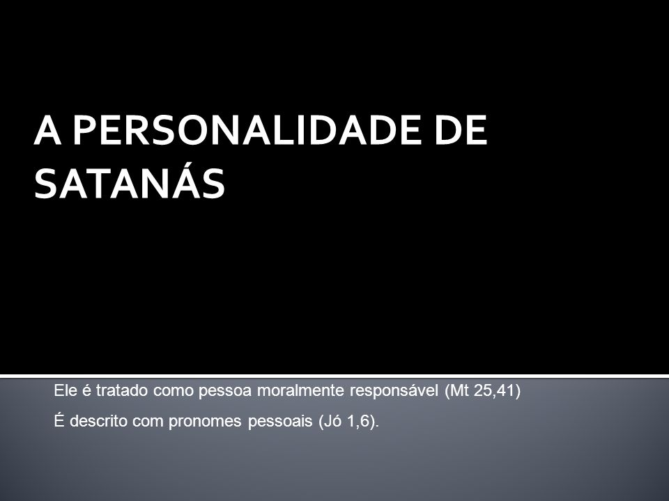 A PERSONALIDADE DE SATANÁS